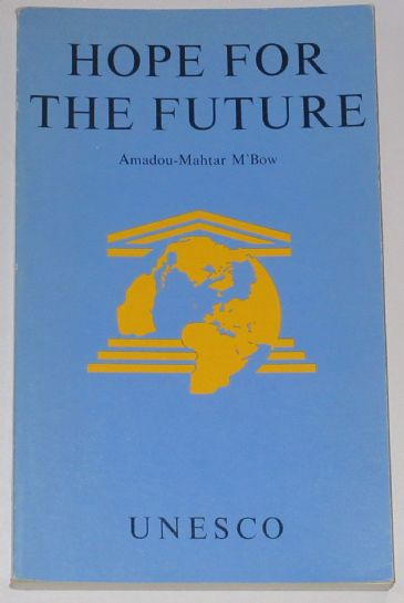 Hope for the Future, by Amadou-Mahtar M'Bow